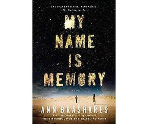 My Name Is Memory (Reprint) (Paperback) by Ann Brashares - image 1 of 1