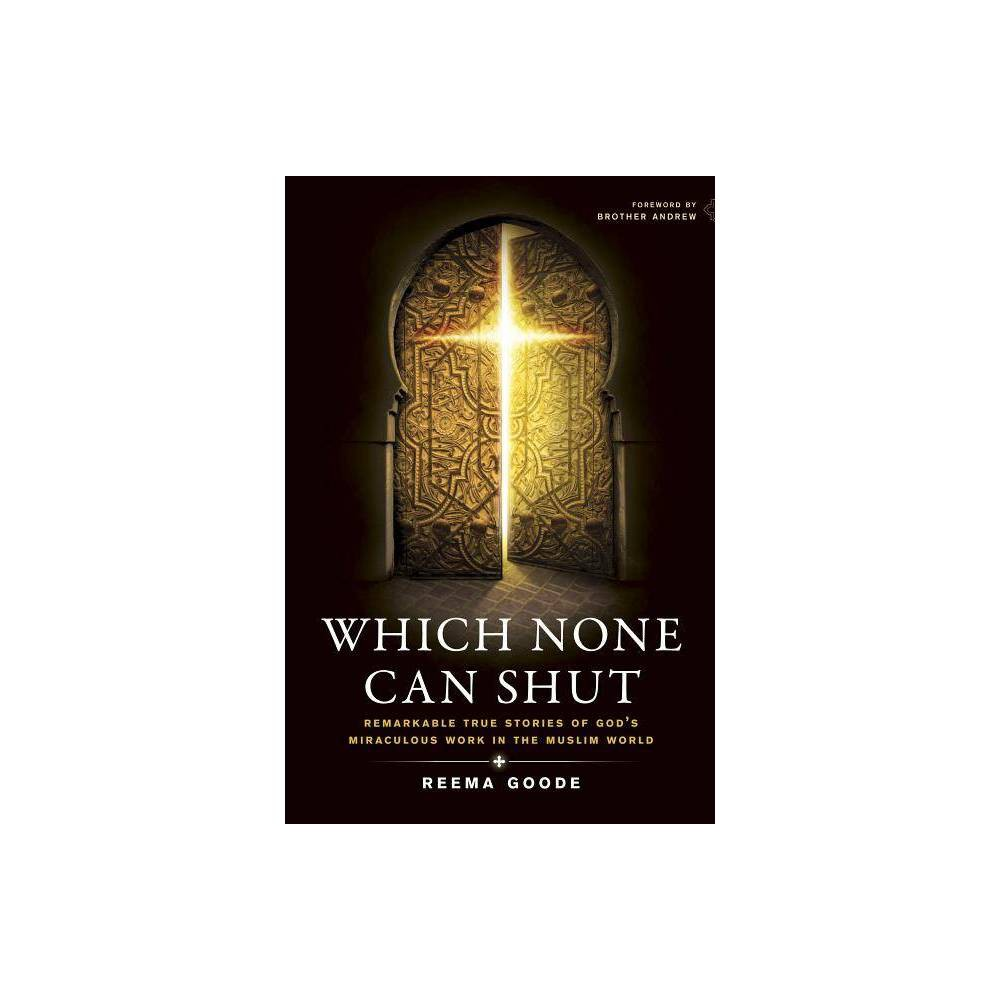 Which None Can Shut By Reema Goode Paperback