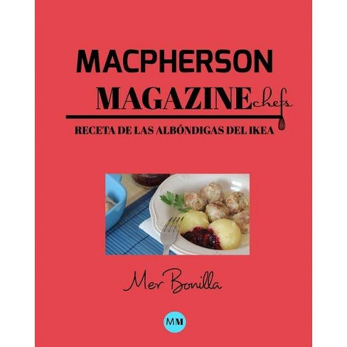 Macpherson Magazine Chef's - Receta de las Alb�ndigas del Ikea - by  MacPherson Magazine (Paperback)