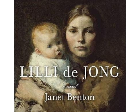 Lilli de Jong (Unabridged) (CD/Spoken Word) (Janet Benton) - image 1 of 1