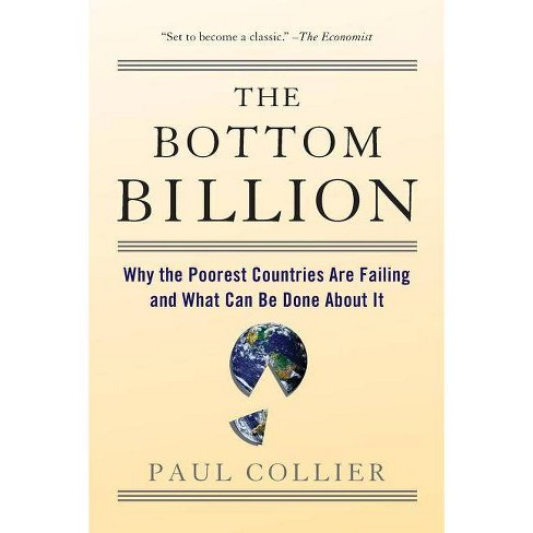 The Bottom Billion - by  Paul Collier (Paperback) - image 1 of 1