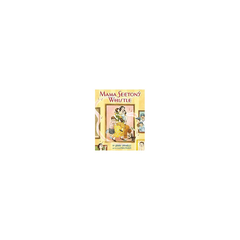 Mama Seeton's Whistle (School And Library) (Jerry Spinelli)