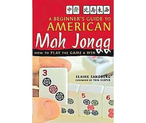 Beginner's Guide to American Mah Jongg : How to Play the Game and Win (Paperback) (Elaine Sandberg) - image 1 of 1
