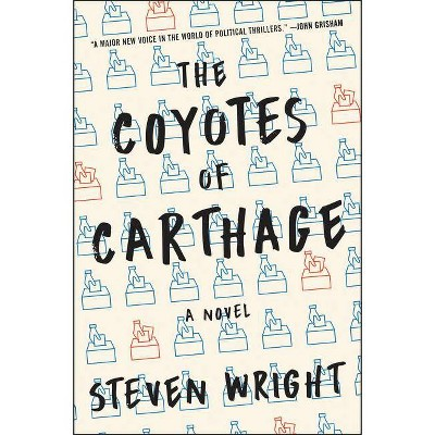 The Coyotes of Carthage - by  Steven Wright (Paperback)