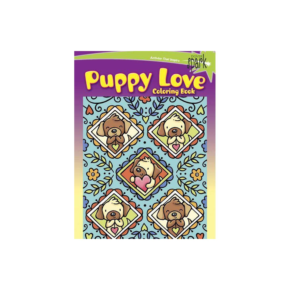 Spark Puppy Love Coloring Book Dover Coloring Books By Noelle Dahlen Paperback