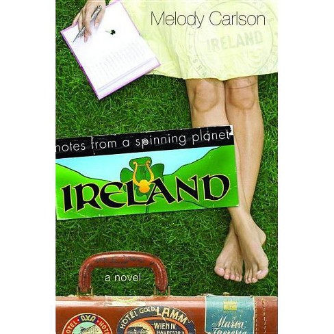 Ireland - (Notes from a Spinning Planet) by  Melody Carlson (Paperback) - image 1 of 1