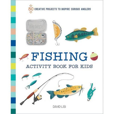 Fishing Activity Book for Kids - (Exploring for Kids Activity Books and Journals) by  David Lisi (Paperback)