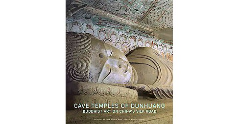 Cave Temples of Dunhuang : Buddhist Art on China's Silk Road (Hardcover) - image 1 of 1