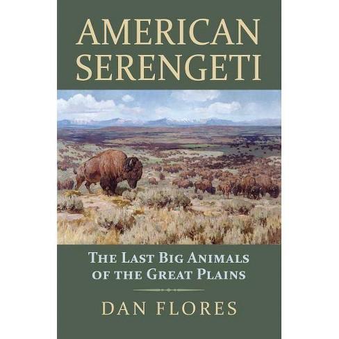 American Serengeti - by  Dan Flores (Paperback) - image 1 of 1