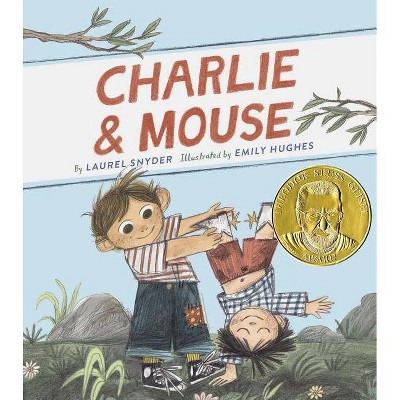 Charlie & Mouse: Book 1 (Classic Children's Book, Illustrated Books for Children) - by  Laurel Snyder (Hardcover)