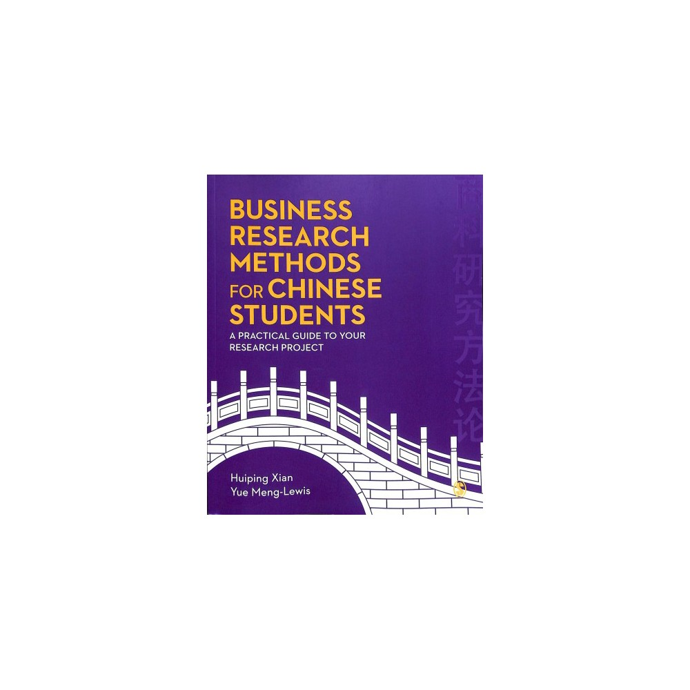 Business Research Methods for Chinese Students : A Practical Guide to Your Research Project