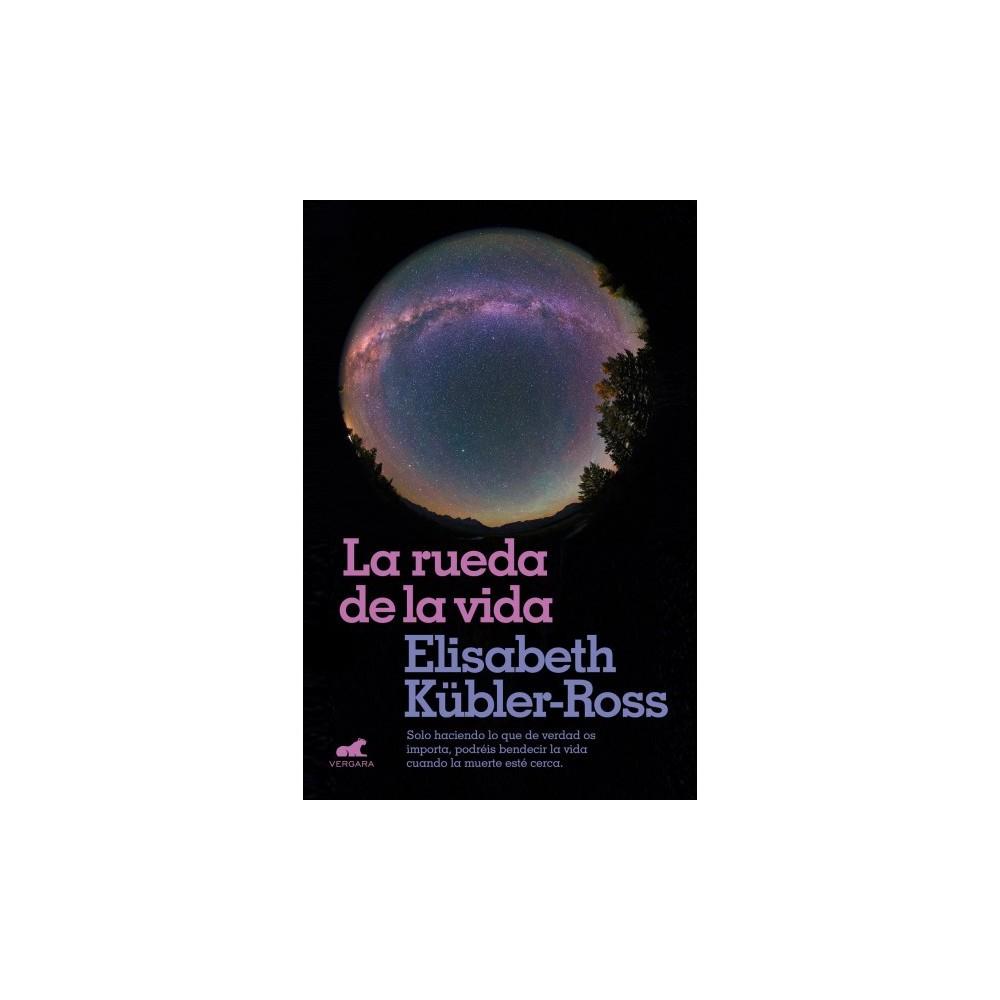 La rueda de la vida / The Wheel of Life - by Elisabeth Kubler-Ross (Paperback)