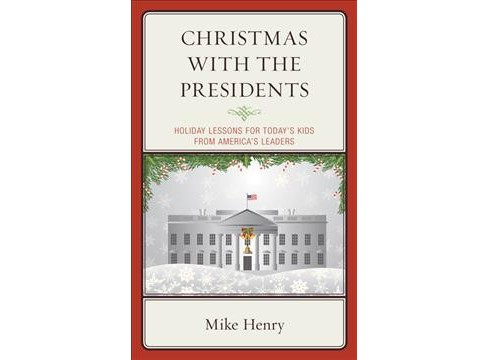 Christmas With the Presidents : Holiday Lessons for Today's Kids from America's Leaders (Paperback) - image 1 of 1