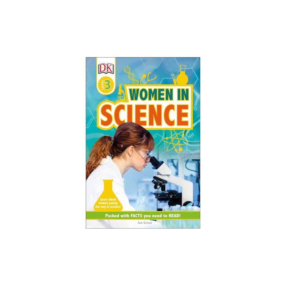 Women in Science - (DK Readers. Level 3) by Jen Green (Hardcover)