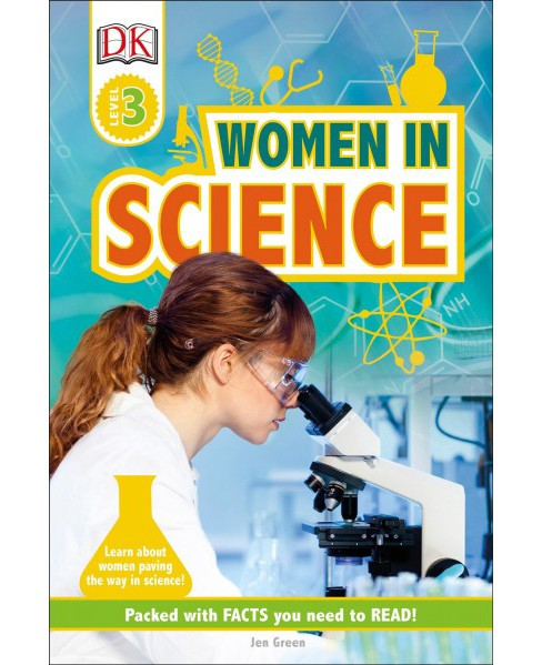 Women in Science -  (DK Readers. Level 3) by Jen Green (Hardcover) - image 1 of 1