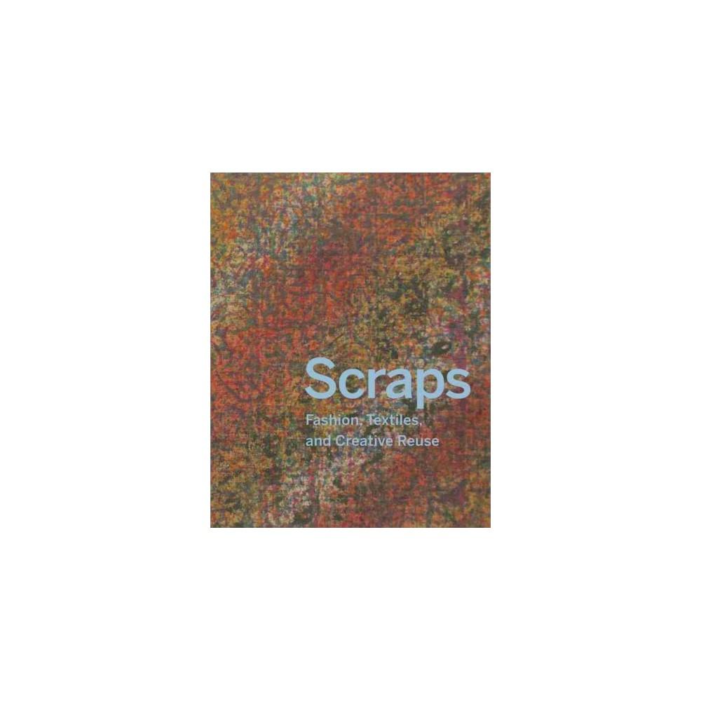 Scraps : Three Stories of Sustainable Design (Hardcover) (Susan Brown & Matilda McQuaid)