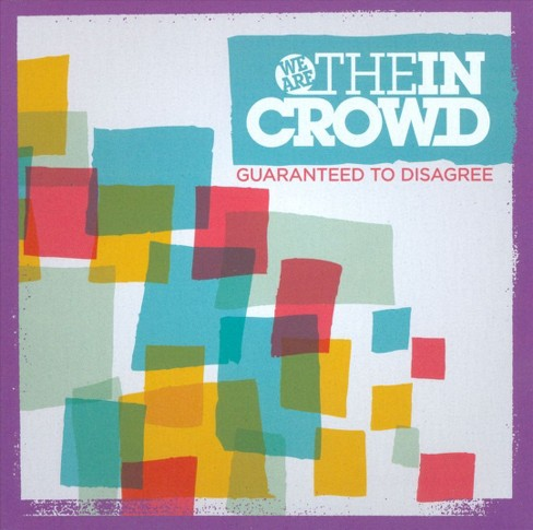 We are the in crowd - Guaranteed to disagree (CD) - image 1 of 1