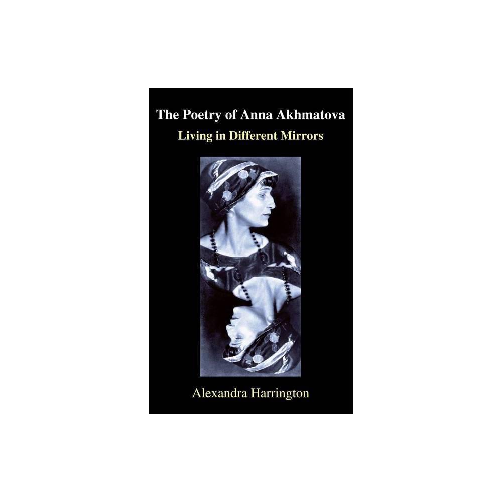 The Poetry Of Anna Akhmatova Anthem Russian And Slavonic Studies By Alexandra K Harrington Hardcover