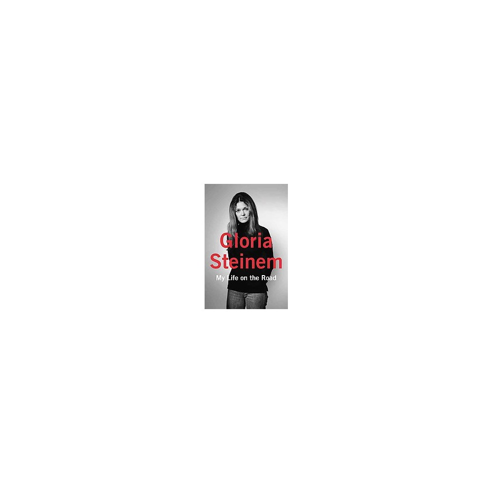 My Life on the Road (Hardcover) (Gloria Steinem)