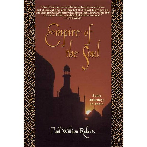 Empire of the Soul - by  Paul William Roberts (Paperback) - image 1 of 1