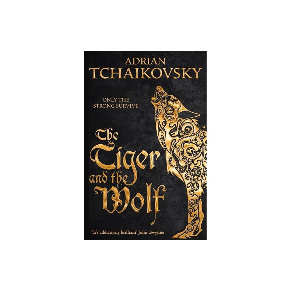 The Tiger And The Wolf Echoes Of The Fall By Adrian Tchaikovsky Paperback