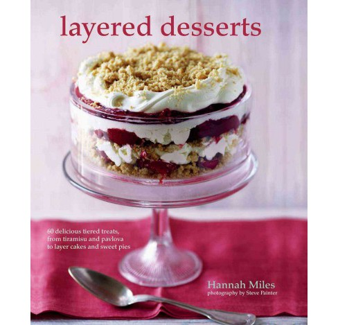 Layered Desserts (Hardcover) (Hannah Miles) - image 1 of 1