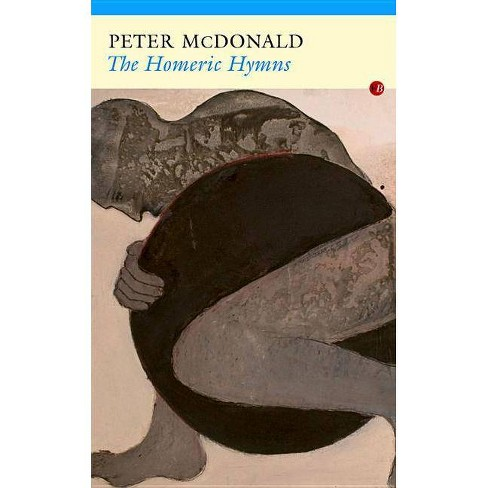 Homeric Hymns, the PB - by  Peter McDonald (Paperback) - image 1 of 1