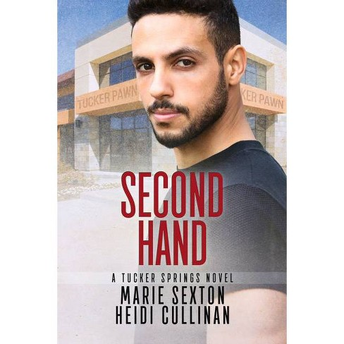 Second Hand - (Tucker Springs) 2nd Edition by  Heidi Cullinan & Marie Sexton (Paperback) - image 1 of 1