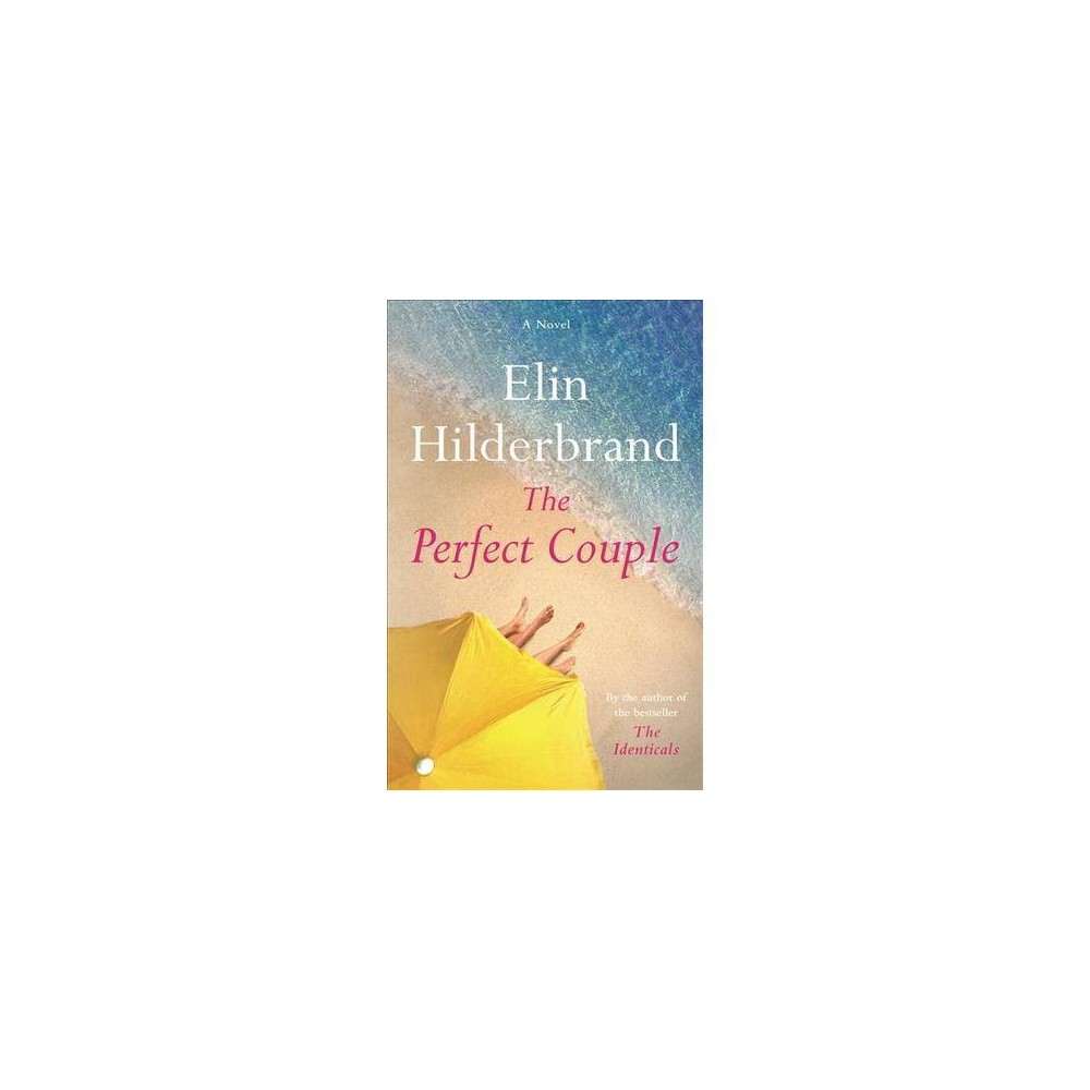 Perfect Couple - by Elin Hilderbrand (Paperback)