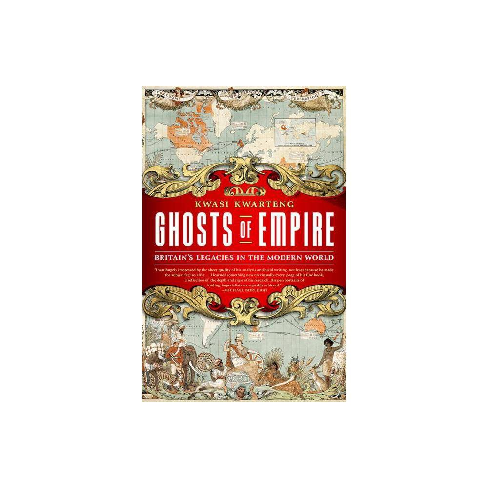 Ghosts Of Empire By Kwasi Kwarteng Paperback