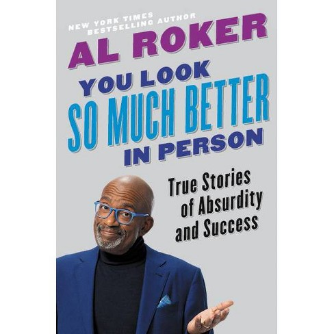 You Look So Much Better in Person - by  Al Roker (Hardcover) - image 1 of 1