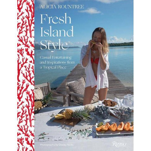 Alicia Rountree Fresh Island Style - by  Alicia Rountree & Caitlin Leffel (Hardcover) - image 1 of 1