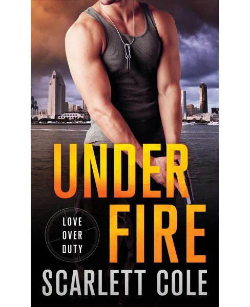 Under Fire (Paperback) (Scarlett Cole) - image 1 of 1
