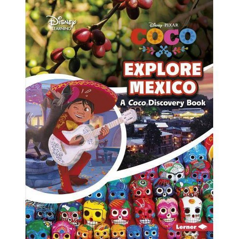 Explore Mexico - (Disney Learning Discovery Books) by  Lars Ortiz (Paperback) - image 1 of 1