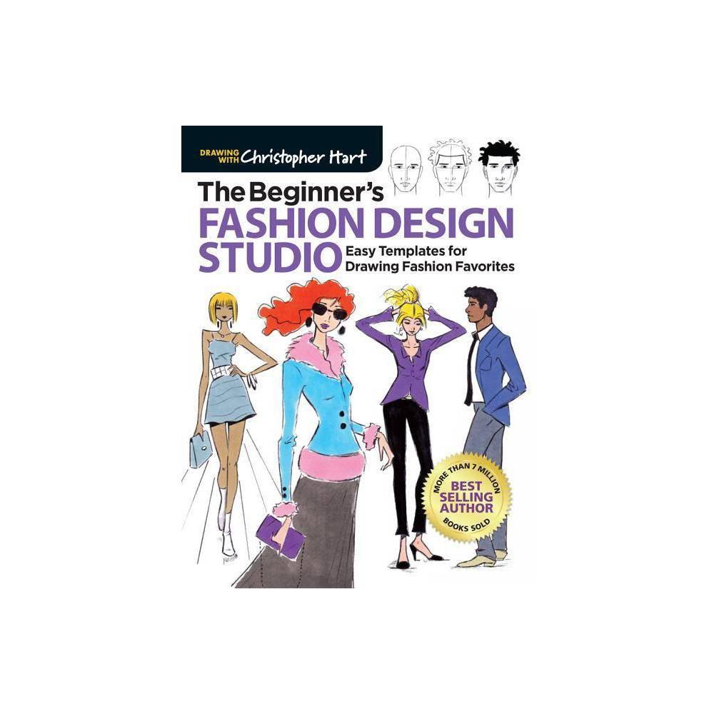 The Beginner S Fashion Design Studio By Christopher Hart Paperback