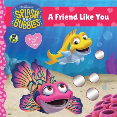 Friend Like You : Touch-and-feel - BRDBK (Splash and Bubbles)(Hardcover)