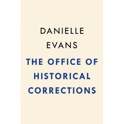 The Office of Historical Corrections - by  Danielle Evans (Hardcover)