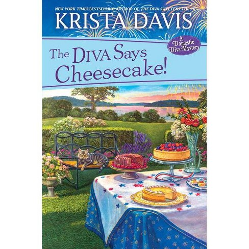 The Diva Says Cheesecake! - (Domestic Diva Mystery) by  Krista Davis (Hardcover) - image 1 of 1