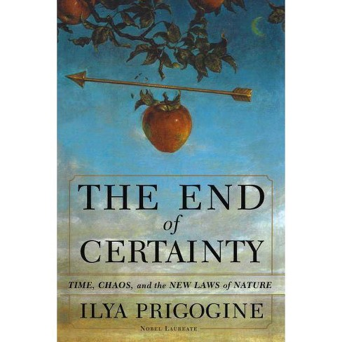 The End of Certainty - by  Ilya Prigogine (Hardcover) - image 1 of 1