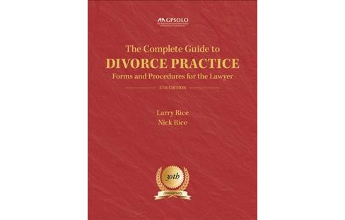 Complete Guide to Divorce Practice : Forms and Procedures for the Lawyer: 30th Anniversary (Paperback) - image 1 of 1