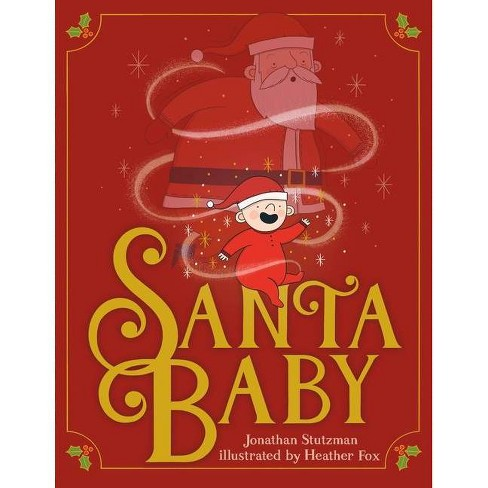 Santa Baby - by  Jonathan Stutzman (Hardcover) - image 1 of 1