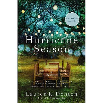 Hurricane Season - by  Lauren K Denton (Paperback)