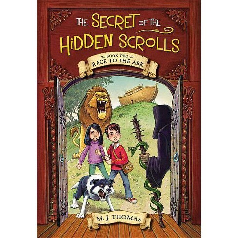 The Secret of the Hidden Scrolls: Race to the Ark, Book 2 - by  M J Thomas (Paperback) - image 1 of 1