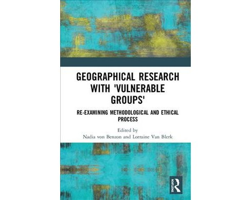 Geographical Research With 'vulnerable Groups' : Re-examining Methodological and Ethical Process - image 1 of 1