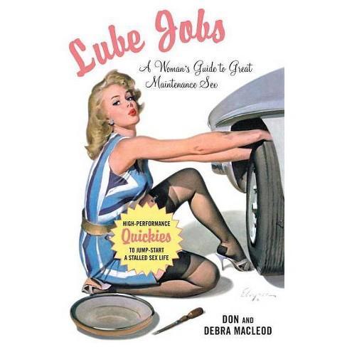 Lube Jobs - by  Debra MacLeod & Don MacLeod (Paperback) - image 1 of 1