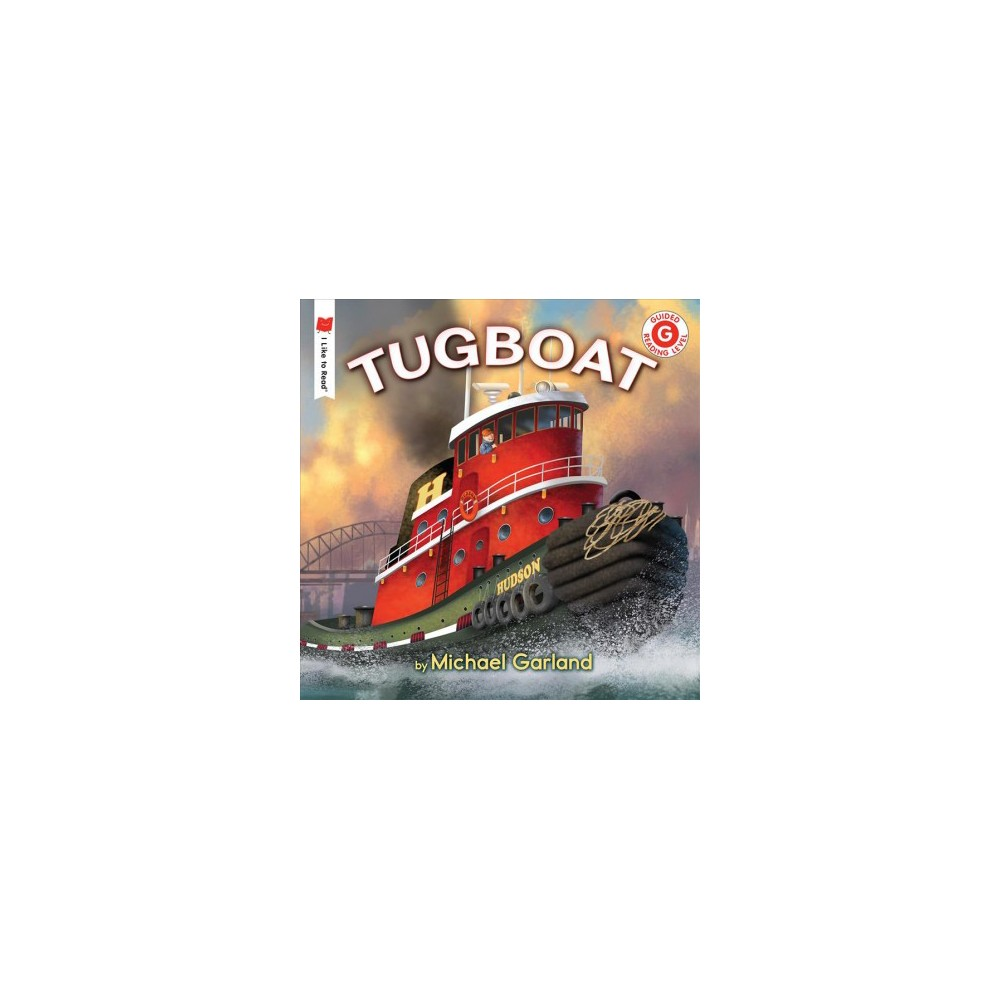 Tugboat - Reprint (I Like to Read) by Michael Garland (Paperback)