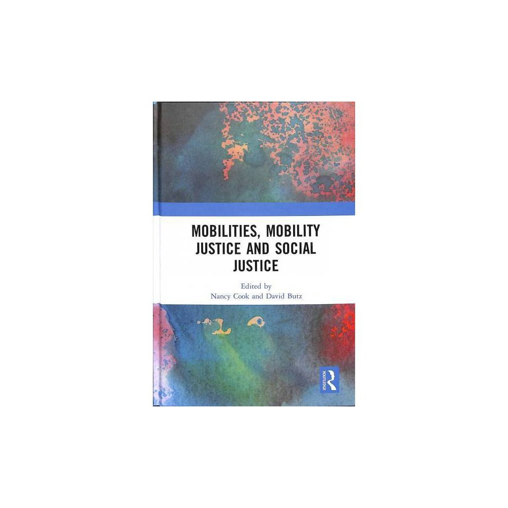 Mobilities, Mobility Justice and Social Justice - (Hardcover)