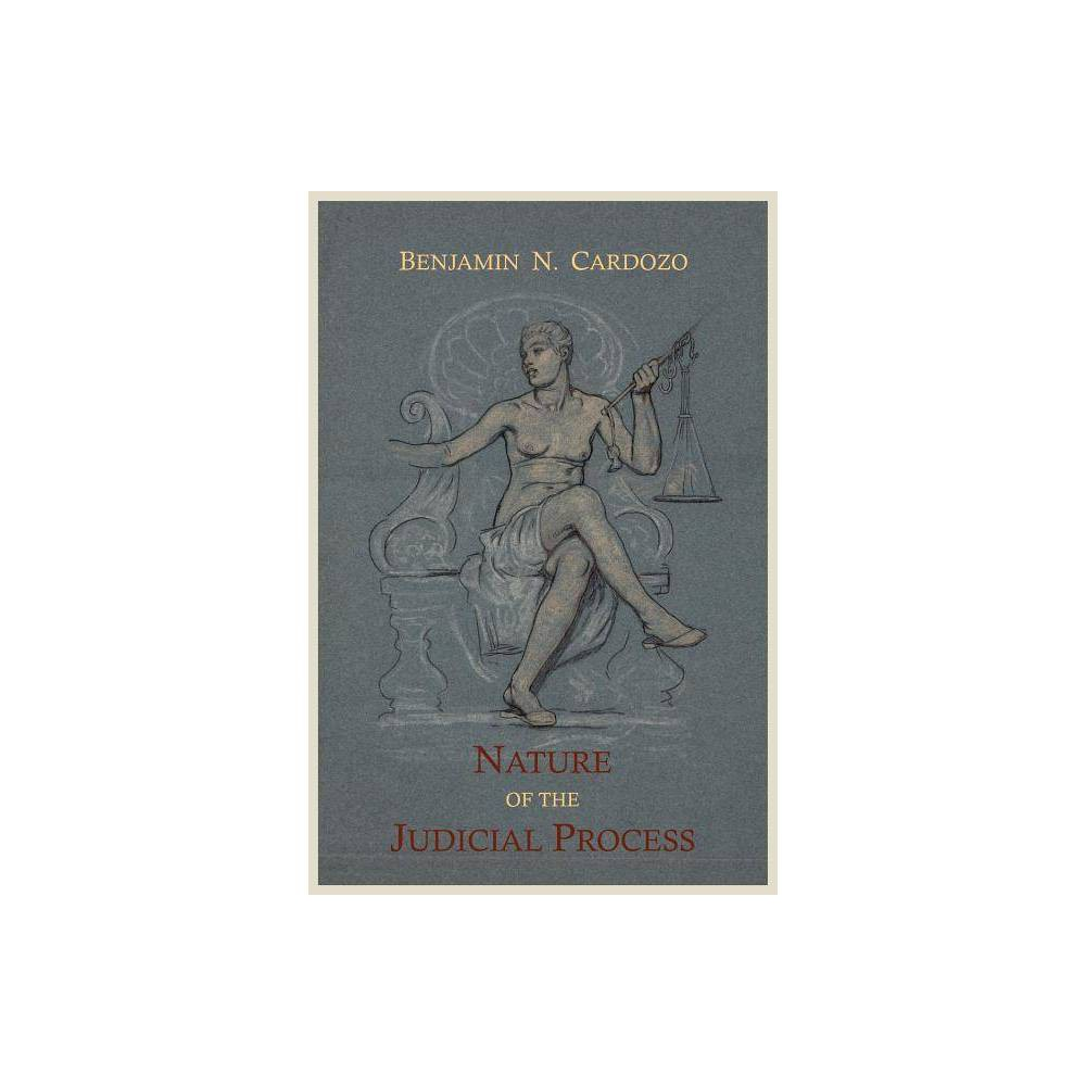 The Nature Of The Judicial Process By Benjamin N Cardozo Paperback