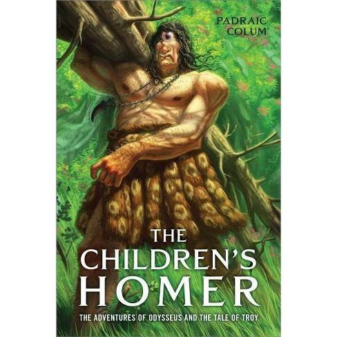 The Children's Homer - by  Padraic Colum (Paperback) - image 1 of 1