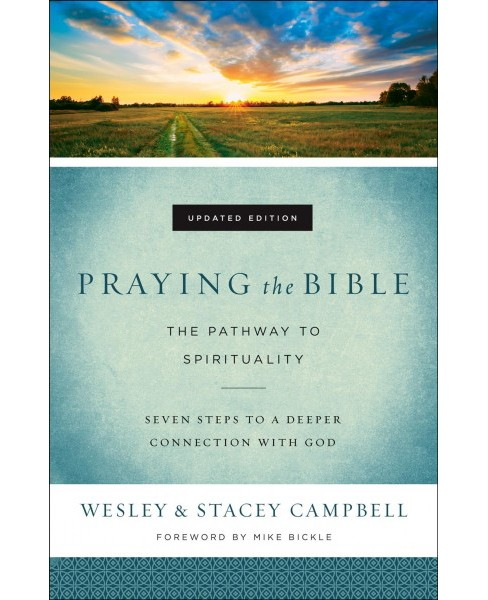 Praying the Bible : The Pathway to Spirituality (Updated) (Paperback) (Wesley Campbell & Stacey - image 1 of 1